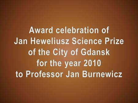 Award celebration of Jan Heweliusz Science Prize of the City of Gdansk