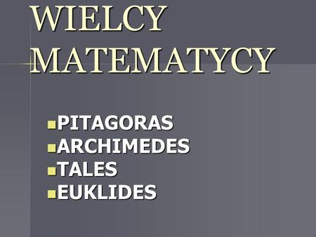 PITAGORAS ARCHIMEDES TALES EUKLIDES