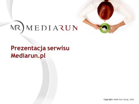 Prezentacja serwisu Mediarun.pl Copyright: Media Run Group, 2005.