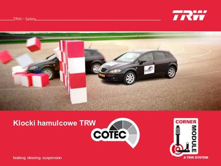 Braking. Steering. Suspensionbraking. steering. suspension Klocki hamulcowe TRW.