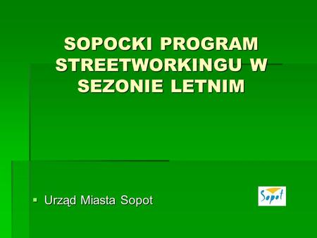 SOPOCKI PROGRAM STREETWORKINGU W SEZONIE LETNIM