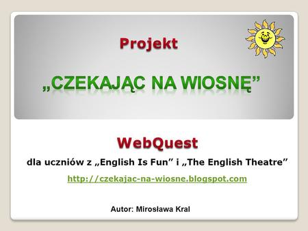 "dla uczniów z ""English Is Fun"" i ""The English Theatre"""