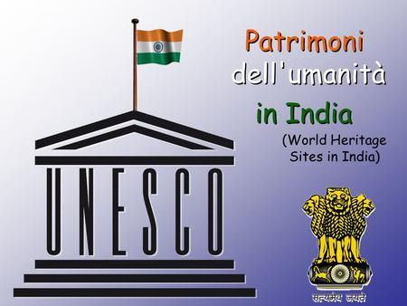 Patrimoni dell'umanità in India Patrimoni dell'umanità in India (World Heritage Sites in India)