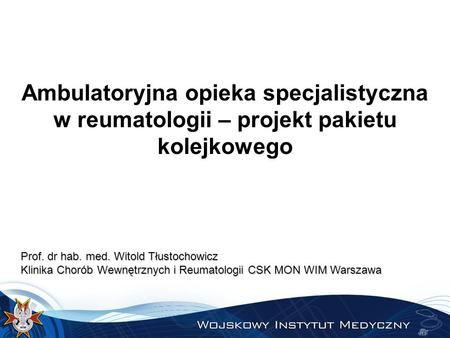 Prof. dr hab. med. Witold Tłustochowicz