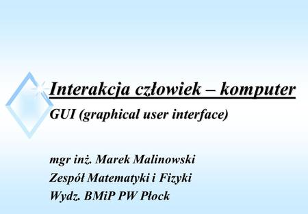 Interakcja człowiek – komputer GUI (graphical user interface)