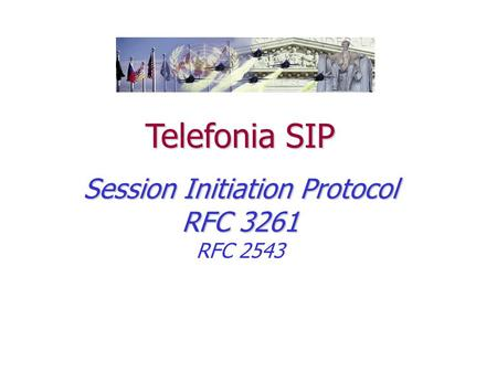 Telefonia SIP Session Initiation Protocol RFC 3261 RFC 2543.