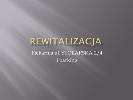 Piekarnia ul. STOLARSKA 2/4 i parking