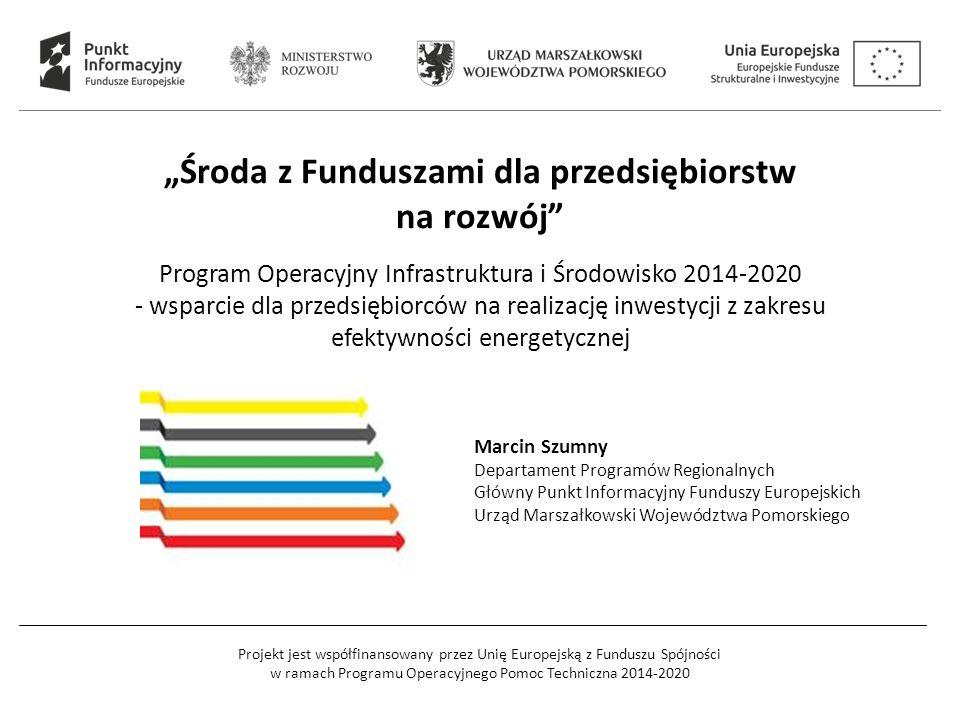 Projekt jest współfinansowany przez Unię Europejską z Funduszu Spójności w ramach Programu Operacyjnego Pomoc Techniczna 2014-2020 Oś Priorytetowa I.
