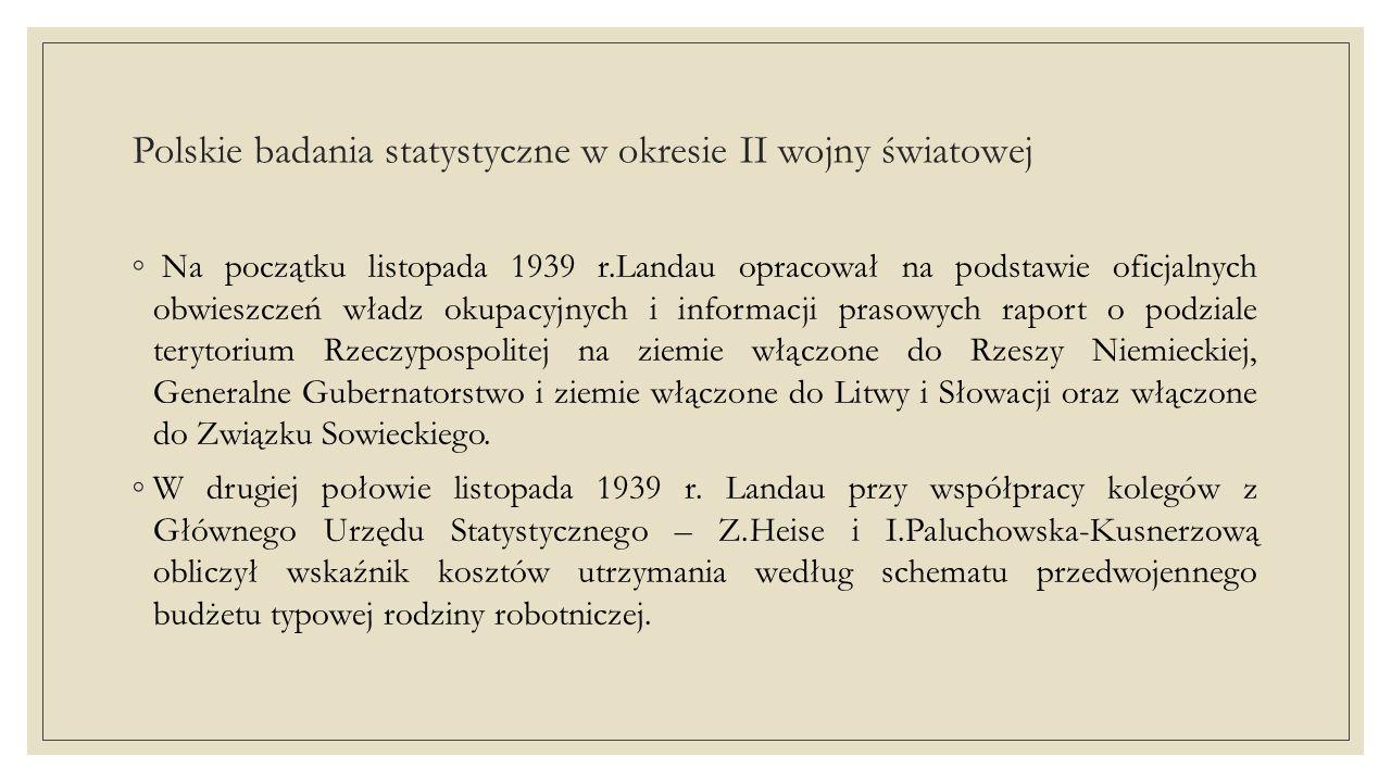 Polskie badania statystyczne w okresie II wojny światowej ◦Wiosną 1940 r.