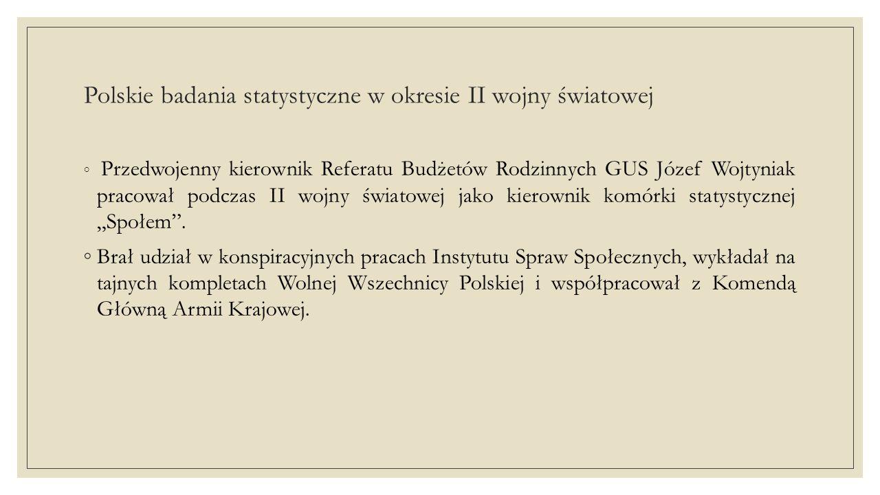 Polskie badania statystyczne w okresie II wojny światowej ◦ Z inicjatywy prof.