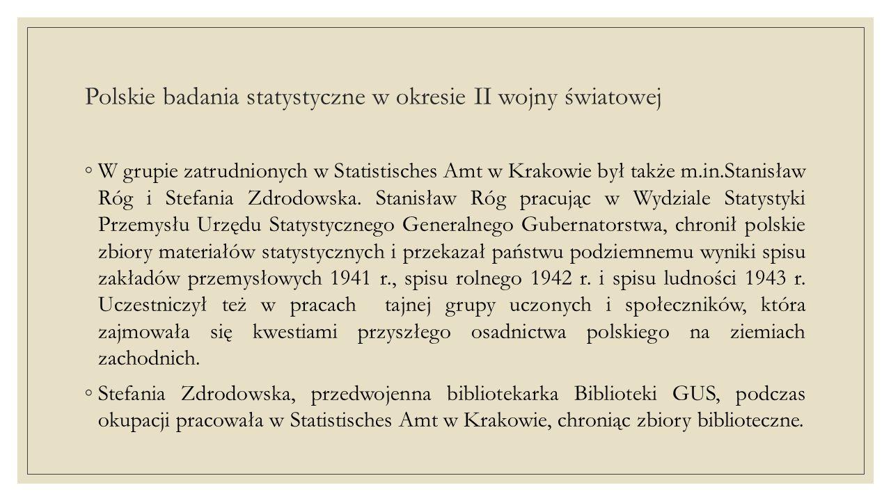 Polskie badania statystyczne w okresie II wojny światowej ◦ Rajmund Buławski, Generalny Komisarz Spisowy GUS i dyrektor Śląskiego Biura Statystycznego od 1933 r., w latach 1939-1945 był zastępcą Miejskiego Urzędu Statystycznego w Krakowie.