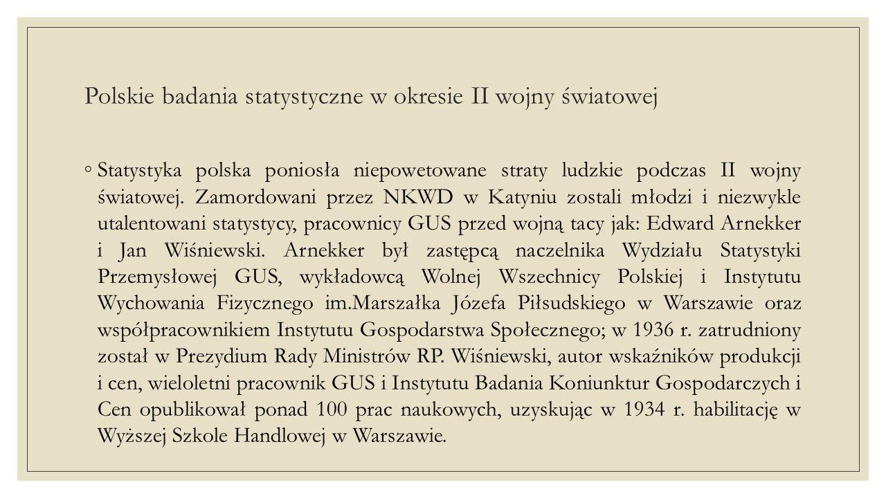 Polskie badania statystyczne w okresie II wojny światowej ◦ Niemcy zamęczyli na śmierć w więzieniu na Pawiaku w Warszawie prof.