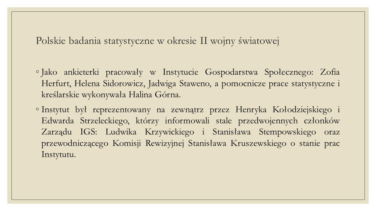 Polskie badania statystyczne w okresie II wojny światowej ◦Na przełomie 1939/1940 r.