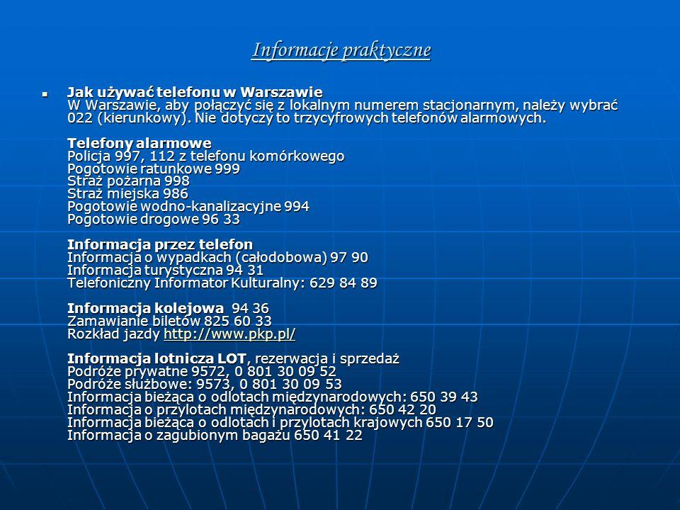 … Informacja autobusowa PPKS 0 701 37 44 44 Rozkłady jazdy PKS: http://www.pks.warszawa.pl/ Dyżurne apteki całodobowe Śródmieście: Dworzec Centralny, Al.