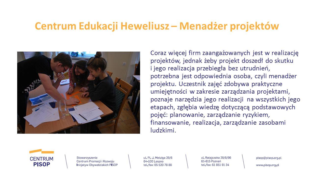 Centrum Edukacji Heweliusz - przyszłość Rozwijanie koncepcji Centrum w ramach franczyzy społecznej.