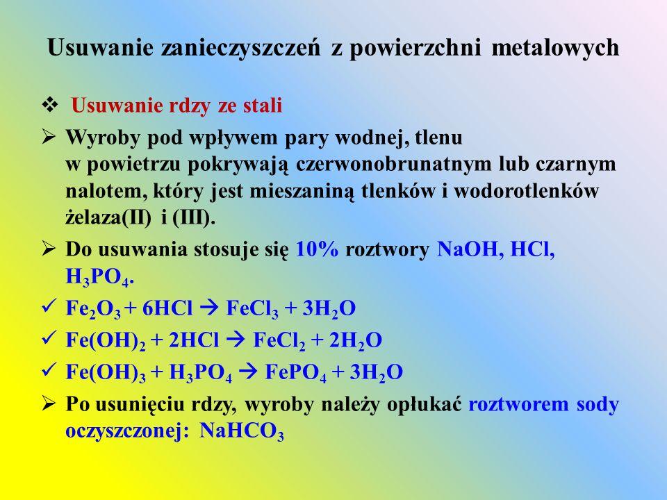 Usuwanie czarnego nalotu z wyrobów srebrnych  Pod wpływem związków siarki zawartych w powietrzu wyroby pokrywają się czarnym nalotem siarczku srebra(I): Ag 2 S  Nalot można usunąć stosując na gorąca (gotowanie) kwas octowy: CH 3 COOH lub sodę oczyszczoną NaHCO 3 Ag 2 S + 2CH 3 COOH  CH 3 COOAg + H 2 S Ag 2 S + 2NaHCO 3  Na 2 S + AgHCO 3