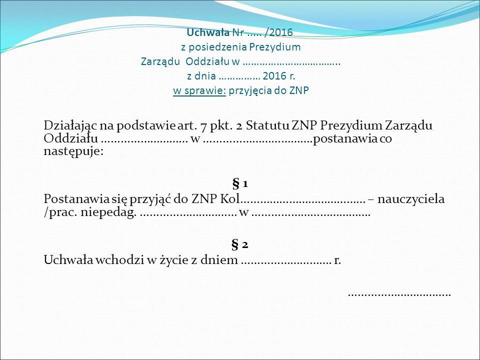 Uchwała Nr..../2016 z posiedzenia Zarządu Oddziału ZNP w ……………………………..