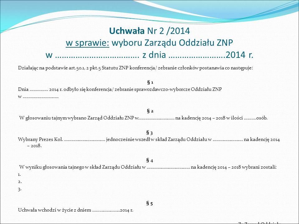 Uchwała Nr 3 /2014 z posiedzenia Zarządu Oddziału ZNP w ………………………….
