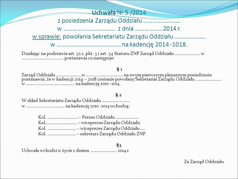 Uchwała Nr 6 /2014 z posiedzenia Zarządu Oddziału …………………… w …………………………… z dnia …………………….