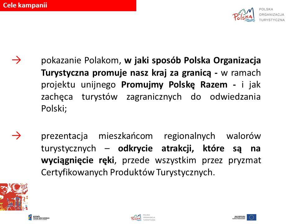 Projekt Promujemy Polskę Razem → Promujmy Polskę Razem - projekt unijny realizowany w latach 2010-2014 – największe zagraniczne kampanie multimedialne promujące polską turystykę.
