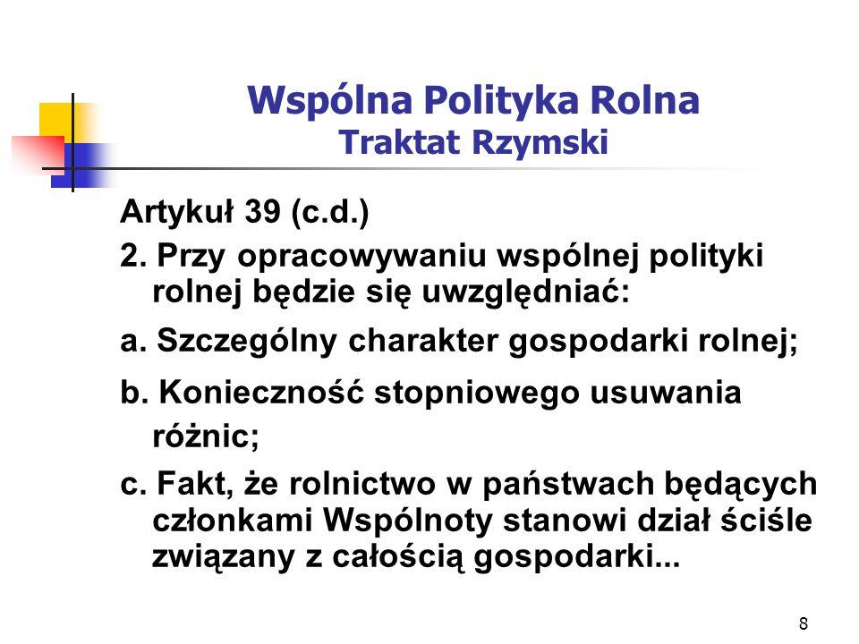 9 Wspólna Polityka Rolna Traktat Rzymski Artykuł 40 1.