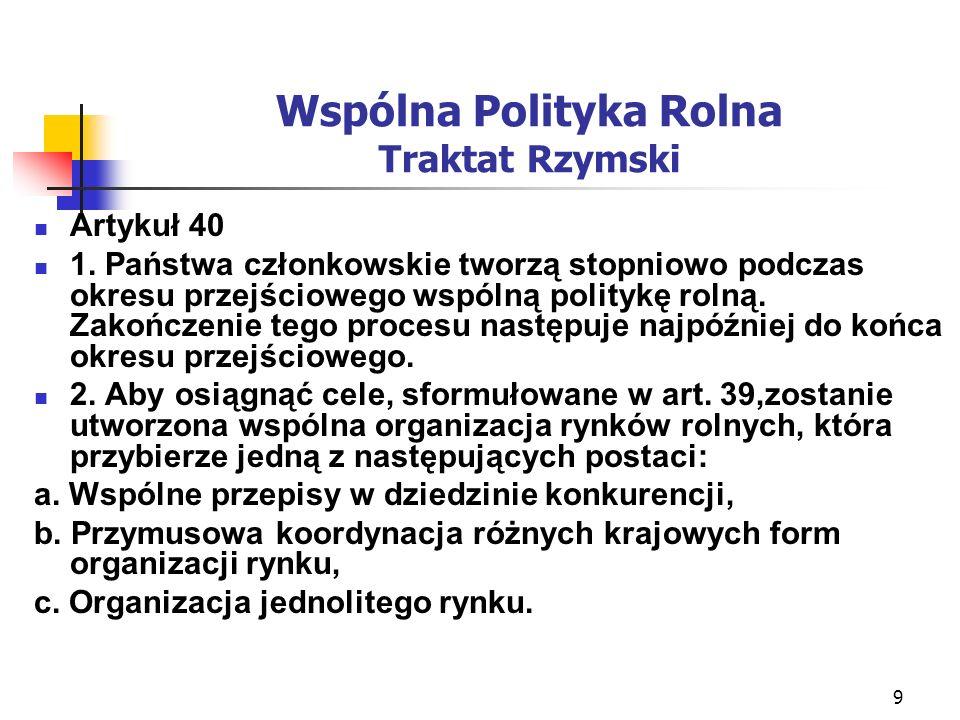 10 Wspólna Polityka Rolna Traktat Rzymski Artykuł 40 c.d.