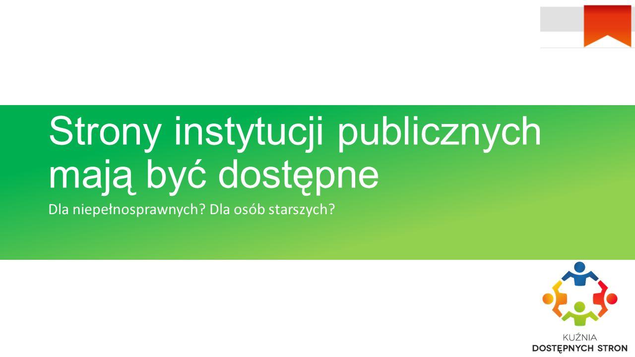 Strony instytucji publicznych mają być dostępne dla każdego