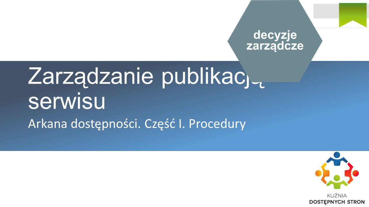 Zarządzani e publikacją serwisu Fundamenty serwisu instytucji publicznej musi postawić jej kierownictwo