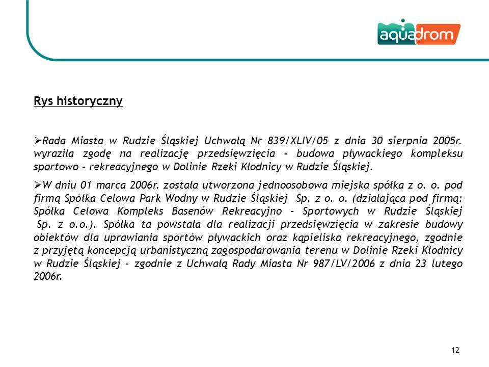 13  W dniu 18 kwietnia 2006r.Spółka Celowa Park Wodny w Rudzie Śląskiej Sp.