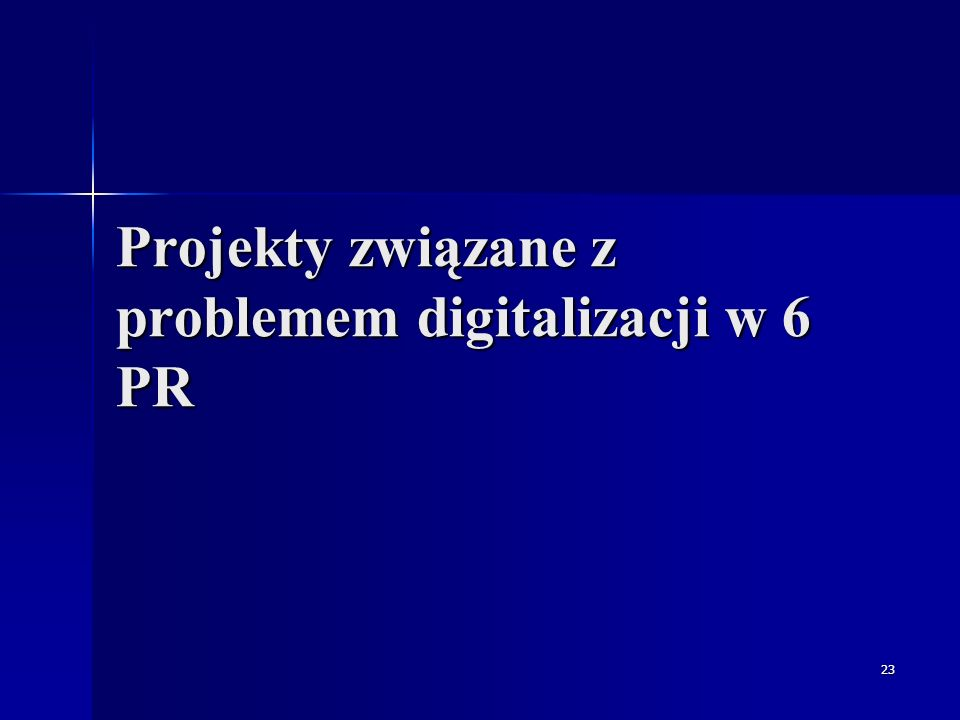 24 IST: Technologie społeczeństwa informacyjnego dla kultury w 6PR 2.3.1.12 Technology-enhanced learning and access to cultural heritage (1 IST Call) 2.3.1.12 Technology-enhanced learning and access to cultural heritage (1 IST Call) 2.5.10 Access to and preservation of cultural and scientific resources (5 IST Call) 2.5.10 Access to and preservation of cultural and scientific resources (5 IST Call)