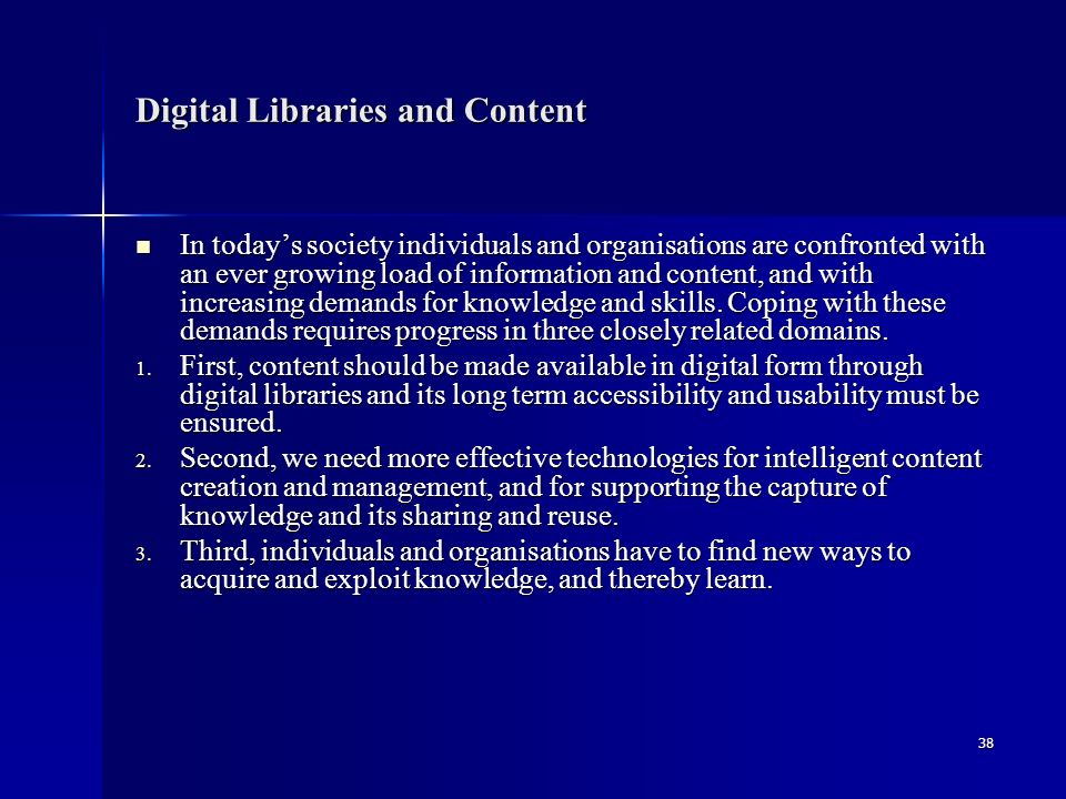 39 Objective 3.4.1.1 (3.4.3.1): Digital libraries, Usage and Learning – 1/2 Target outcome - Medium term: Target outcome - Medium term: Large-scale European-wide digital libraries with feature-rich digitised content and innovative access services that support communities of practice in the creation, interpretation and use of cultural and scientific content.