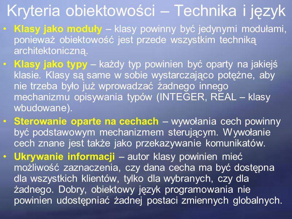 Kryteria obiektowości – Technika i język Obsługa wyjątków – język powinien udostępniać mechanizm pozwalający na wychodzenie z niestandardowych sytuacji.