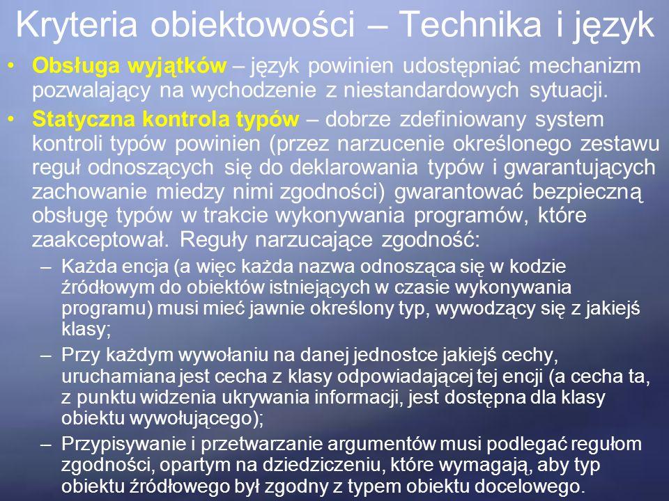 Kryteria obiektowości – Technika i język Generyczność – powinno być możliwe pisanie klas z wykorzystaniem formalnych parametrów generycznych, reprezentujących dowolne typy.