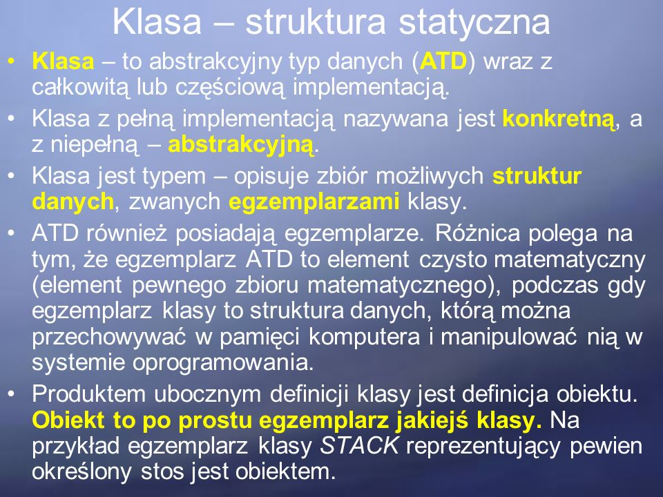 Klasa – struktura statyczna Klasa to kod programu.