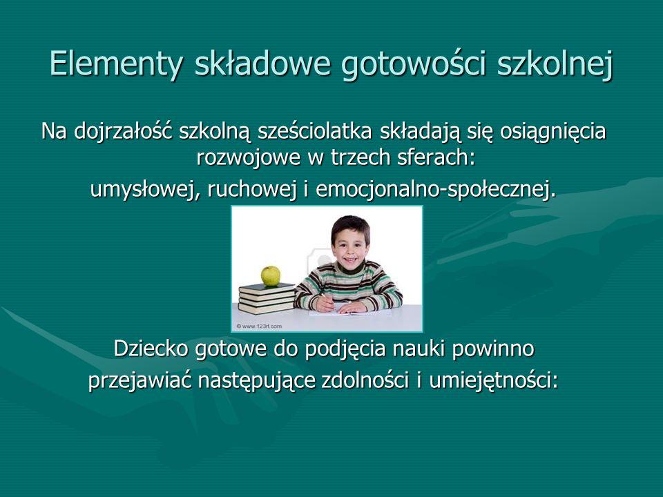 1.Dojrzałość szkolna w zakresie rozwoju fizycznego Rozwój ruchowy dziecka (tzw.
