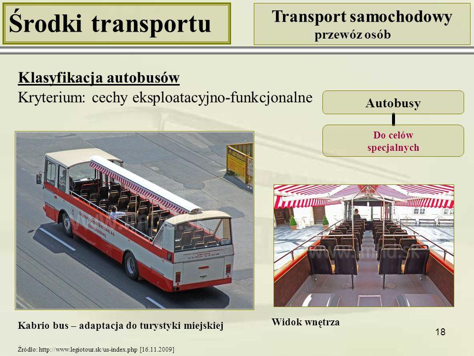 19 Środki transportu Transport samochodowy przewóz osób Klasyfikacja autobusów Autobusy MINI (do 7,5 m) MIDI (7,5 – 10,5 m) MAXI (10,5 – 13 m) MEGA (ponad 13 m) Kryterium: długość pojazdu