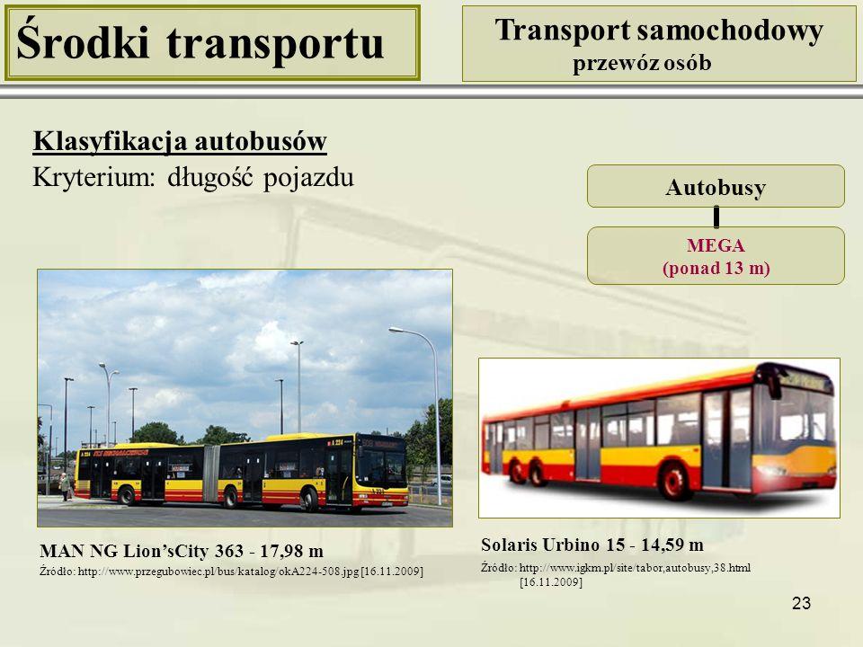 24 Środki transportu Transport samochodowy przewóz osób Klasyfikacja autobusów Autobusy Pojedyncze dwu- lub wieloosiowe Przegubowe ciągnione lub pchacze Piętrowe Kryterium: cechy konstrukcyjne