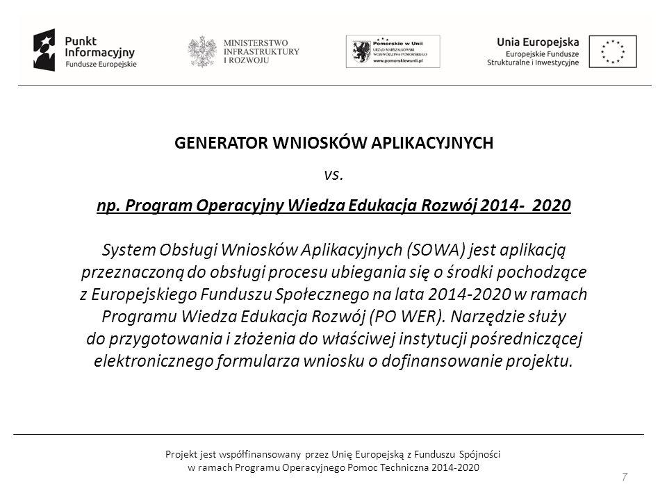 Projekt jest współfinansowany przez Unię Europejską z Funduszu Spójności w ramach Programu Operacyjnego Pomoc Techniczna 2014-2020 8 OCENA FORMALNA