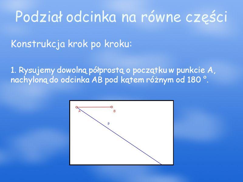2.Na półprostej p, z punktu A, odkładamy odcinek o dowolnej długości.