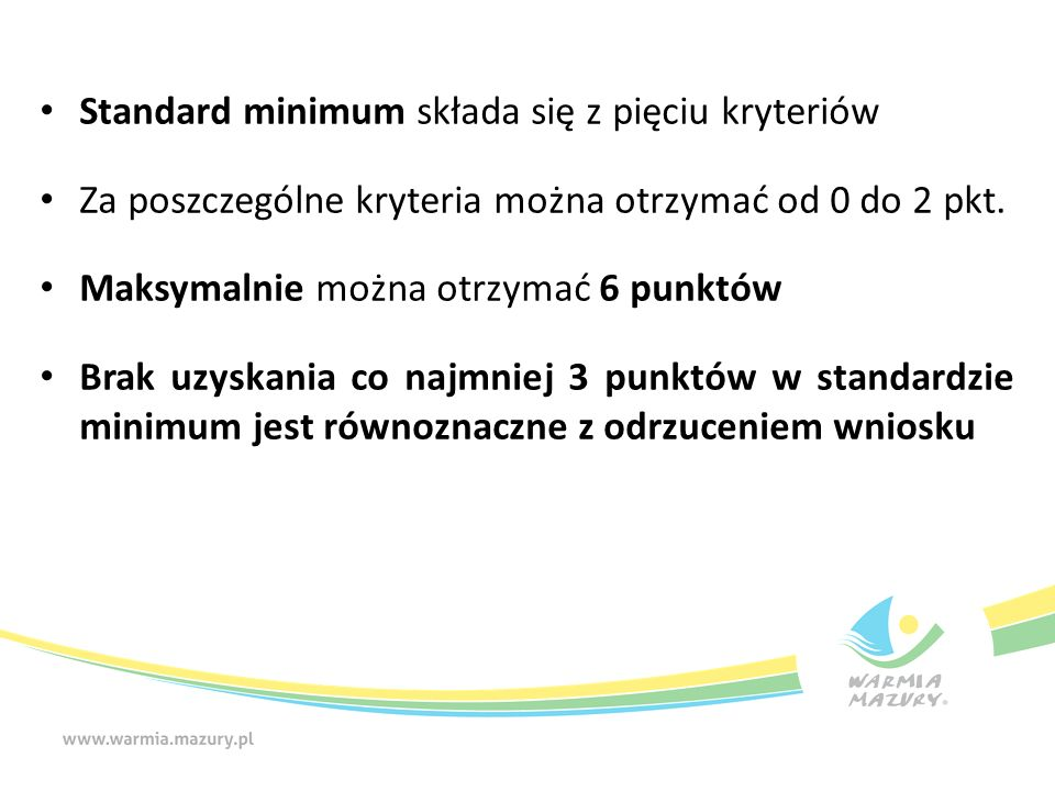 Dwa wyjątki od standardu minimum Ze względu na statut beneficjenta (w ramach statutu istnieje jednoznaczny zapis, że wnioskodawca przewiduje w ramach działalności wsparcie skierowane tylko do jednej płci, np.