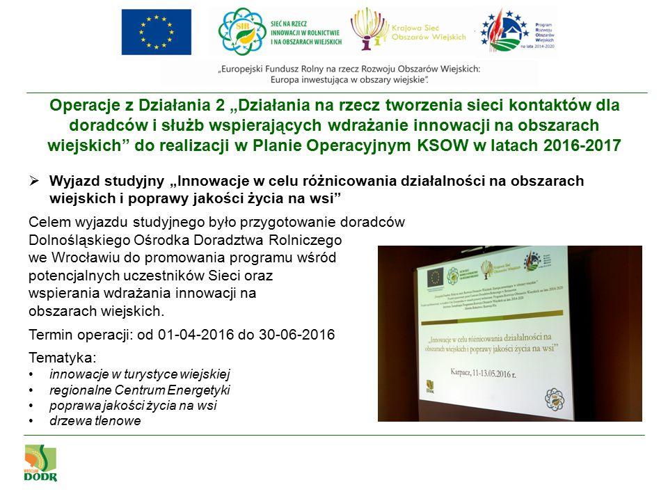 """Wyjazd studyjny """"Innowacje w celu różnicowania działalności na obszarach wiejskich i poprawy jakości życia na wsi 11-13.05.2016 r."""