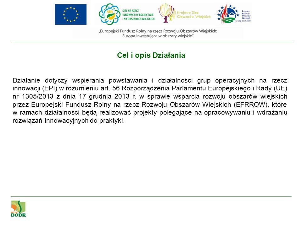 Beneficjenci Grupa operacyjna: składa się z co najmniej dwóch różnych podmiotów, w tym rolników, posiadaczy lasów (niebędących rolnikami), osób prowadzących działalność badawczo-rozwojową lub jednostek naukowych, przedsiębiorców; działa w celu opracowania i wdrożenia innowacji w zakresie nowych produktów lub znacznie udoskonalonych produktów, objętych załącznikiem 1 do Traktatu o funkcjonowaniu Unii Europejskiej lub nowych znacznie udoskonalonych praktyk, procesów, technologii lub metod organizacji lub marketingu dotyczących produkcji, przetwarzania lub wprowadzania do obrotu produktów objętych załącznikiem nr 1 do Traktatu o funkcjonowaniu Unii Europejskiej; Ma nadany: a)numer identyfikacyjny w trybie przepisów o krajowym systemie ewidencji producentów, ewidencji gospodarstw rolnych oraz ewidencji wniosków o przyznanie płatności, b)Numer rejestracyjny w centralnym rejestrze przedsiębiorców.