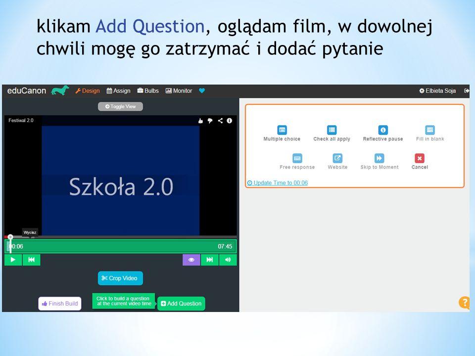 mogę wybrać pytanie z jedną dobrą odpowiedzią pytanie z wieloma dobrymi odpowiedziami przerwę w wyświetlaniu filmu – mogę dodać własną informację do pytania mogę dodać ilustrację, tabelę, wzory matematyczne (LaTeX) pytanie mogę nagrać