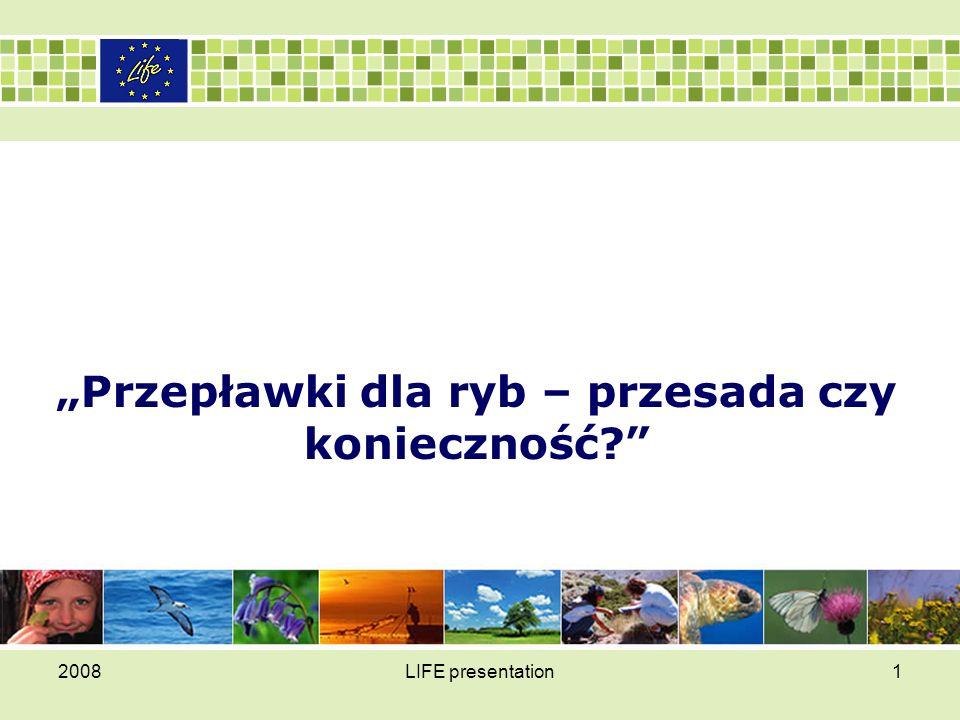 OCENA POTRZEB ZACHOWANIA CIĄGŁOŚCI MORFOLOGICZNEJ RZEKI 2008LIFE presentation2