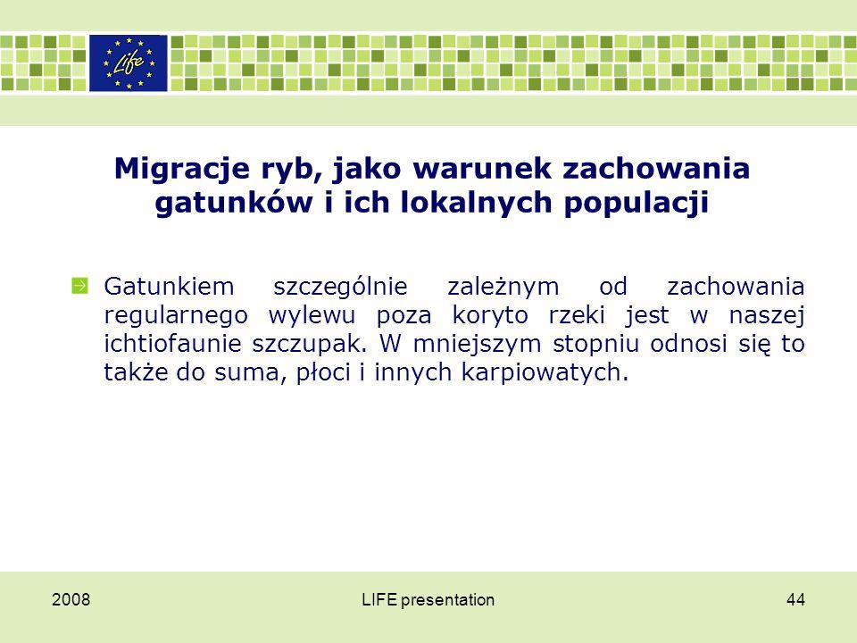 DROŻNOŚĆ RZEK JAKO PODSTAWOWY WARUNEK MIGRACJI RYB 2008LIFE presentation45