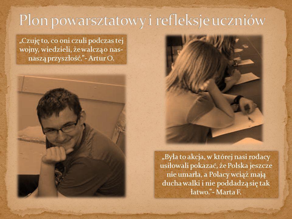 """""""Gdy myślę o akcji Burza to czuję, że w nas- Polakach była wielka wola walki i chęć wyzwolenia kraju. - Konrad G."""