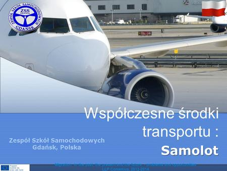Współczesne środki transportu : Samolot Migration in the past, the present and the future - problems and opportunities LLP Comenius, 2012-2014 Zespół Szkół.