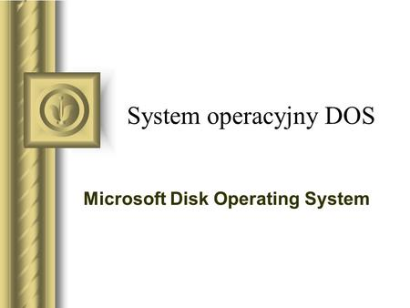 System operacyjny DOS Microsoft Disk Operating System.