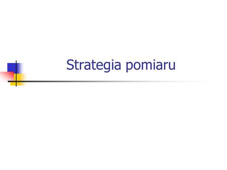 Strategia pomiaru.