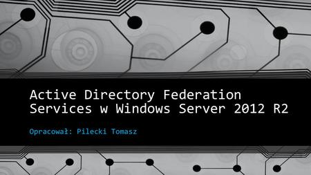 Active Directory Federation Services w Windows Server 2012 R2